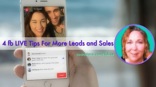 4 fb LIVE Tips For More Leads and Sales • Coach Tara's Blog