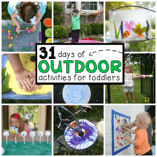 31 Days of Outdoor Activities for Toddlers - I Can Teach My Child!