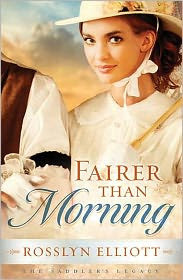 Fairer than Morning by Rosslyn Elliott: Book Cover