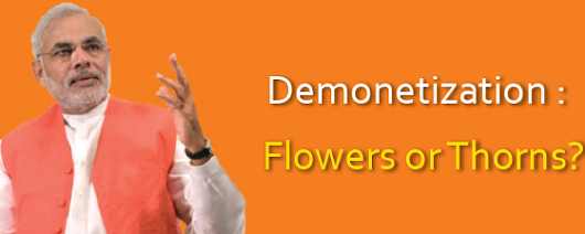 Demonetization: Flowers or thorns?