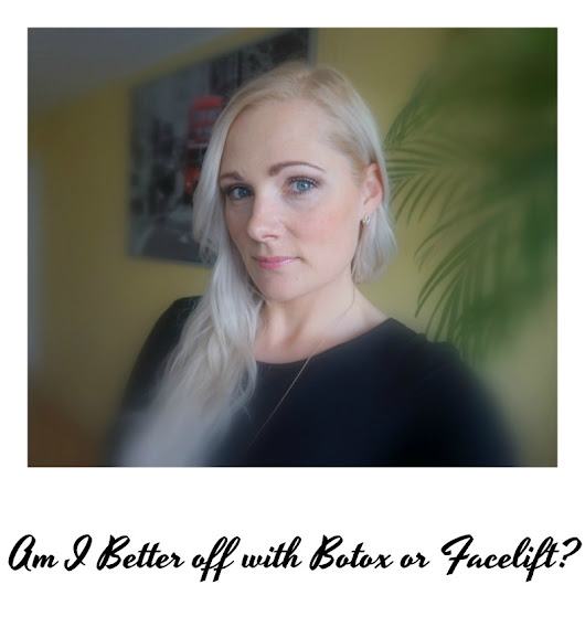 Am I Better off with Botox or Facelift? - Beauty by Miss L