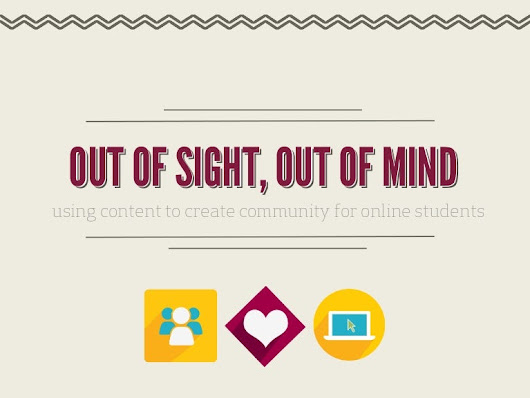 Out of Sight, Out of Mind: Using Content to Create a Sense of Place...