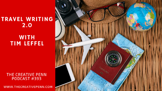 Travel Writing 2.0 With Tim Leffel | The Creative Penn