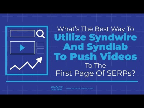 What Is The Best Way To Utilize Syndication Tools Like Syndwire And Syndlab To Push Videos In The Fi - YouTube