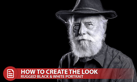 How to Create the Look - A Rugged Black & White Portrait