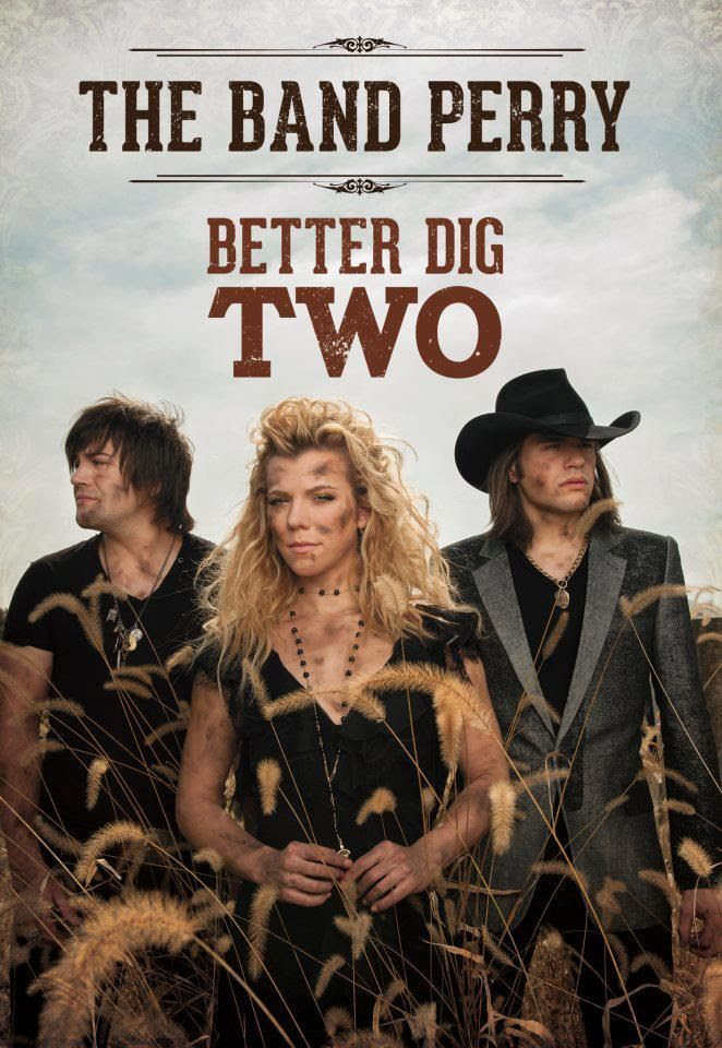 Better Dig Two, The Band Perry