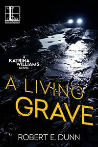 A Living Grave by Robert E. Dunn