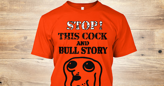 Stop This Cock And Bull Story! Halloween