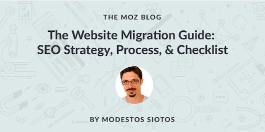 Site Migration Guide: SEO Strategy, Process, & Checklist - Moz