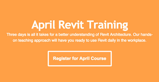 April Revit Training Course, Next Wednesday - Friday