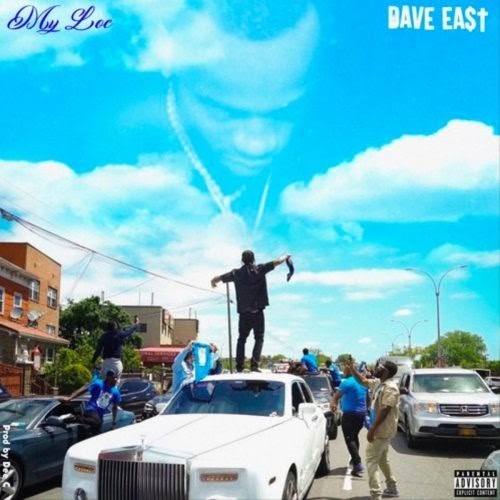 "NEW MUSIC: Dave East – ""My Loc"""
