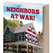 About the Book - Neighbors at War!