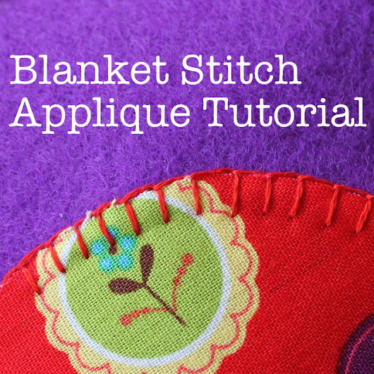 How to Blanket Stitch an Applique • The Crafty Mummy