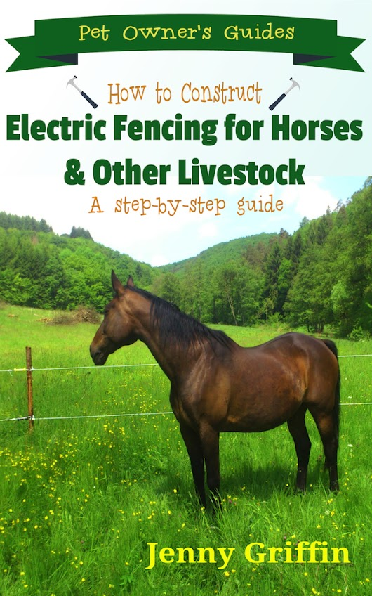 Learn How to Construct Electric Fencing for Horses & Other Livestock