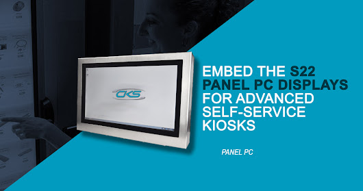 Embed S22 Panel PC Displays for Advanced Self-Service Kiosks