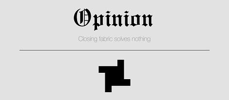 Opinion: Closing fabric solves nothing