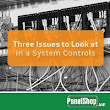 Three Issues to Look at in System Controls