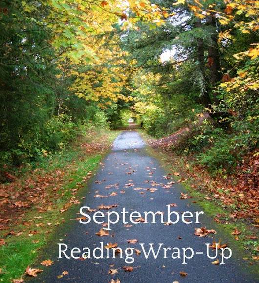 September Reading Wrap-Up - The Gilmore Guide to Books