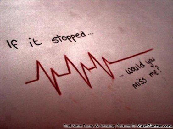 If It Is Stopped Would You Miss Me