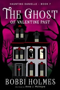The Ghost of Valentine Past by Bobbi Holmes