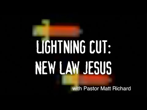 Lightning Cut: New Law Jesus