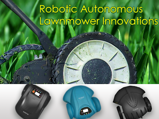 Robotic Autonomous Lawnmower Innovations-What to Expect?