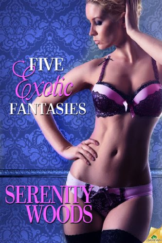 Five Exotic Fantasies (Love in Reverse) by Serenity Woods