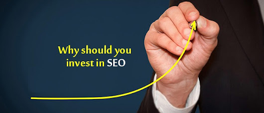 REASONS WHY A BRAND MUST INVEST IN SEO