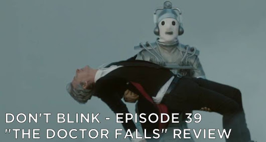 The Doctor Falls - Don't Blink Doctor Who Podcast | Golden Spiral Media