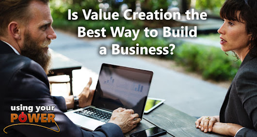 051 – Is Value Creation the Best Way to Build a Business? - UsingYourPower.com | with David Andrew Wiebe & Maveen Kaura