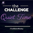 You Matter Monday Challenge- Quiet Time in the morning