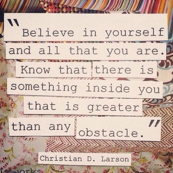 Believe In Yourself And All That You Are Moveme Quotes