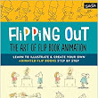 Flipping Out: The Art of Flip Book Animation: Learn to illustrate & create your own animated flip books step by step: : David Hurtado: 9781633220713: Books