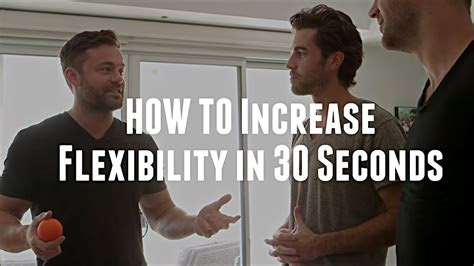 increase flexibility   seconds drew canole