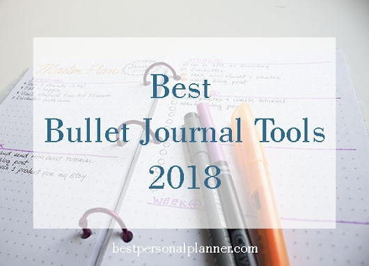My Favorite Bullet Journal Tools. - Best Personal Planner