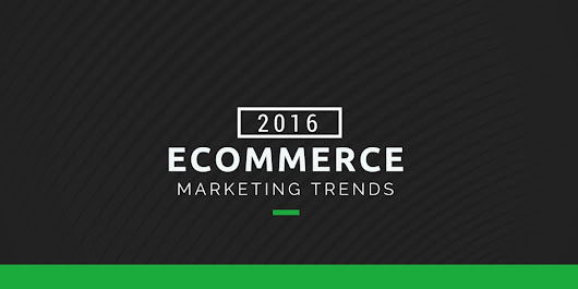 eCommerce Marketing Trends and Predictions in 2016