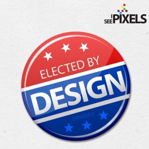Elected by Design - I See Pixels Podcast Ep 2 by I See Pixels