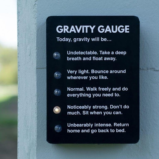 Is it on Monday mornings that Gravity is the strongest?