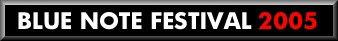 Blue Note Festival 2005