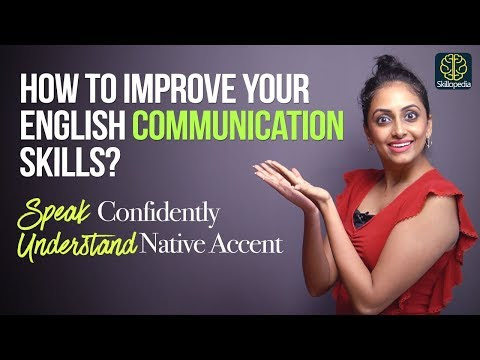 How to Improve your communication skills? Speak English Fluently | Understand Native Speakers