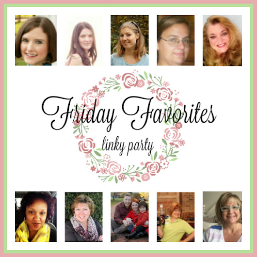 Friday Favorites Linky Party- Week 354 - Under a Texas Sky