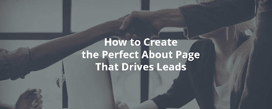 How to Create the Perfect About Page That Drives Leads - Inbound Rocket