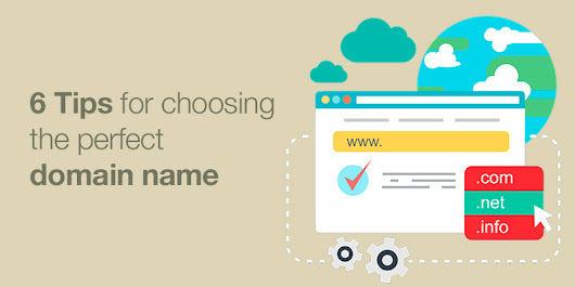 6 Tips for Choosing the Perfect Domain Name