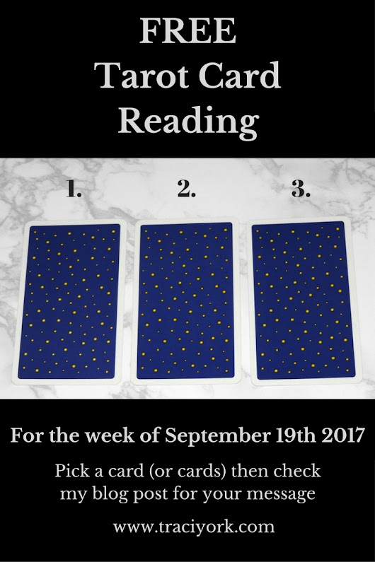 Free Tarot Card Reading for the Week of September 19th 2017 - Traci York