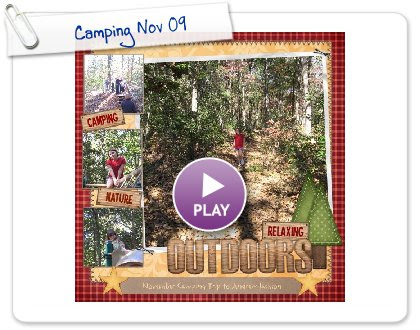 Click to play this Smilebox scrapbook: Camping Nov 09