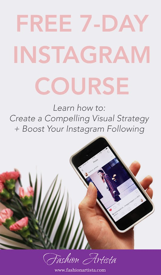 JOIN MY FREE 7-DAY INSTAGRAM COURSE - Fashion Artista