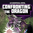 Confronting the Dragon – An Unofficial Minecrafter's Adventure