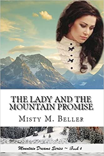 The Lady and the Mountain Promise (Mountain Dreams Series Book 4)