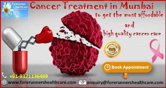 Cancer Treatment in Mumbai to get the most affordable and high quality cancer care - Learn & Publish Article Directory