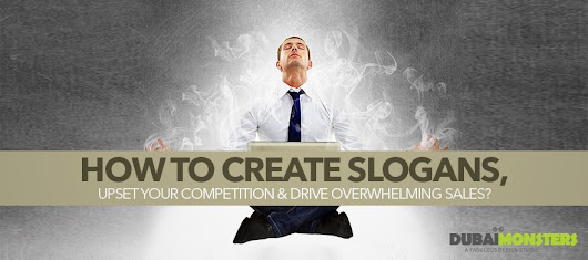 How to Create Slogans, Upset your competition & drive overwhelming sales? -